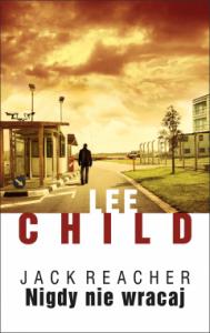 Lee Child - Nigdy nie wracaj